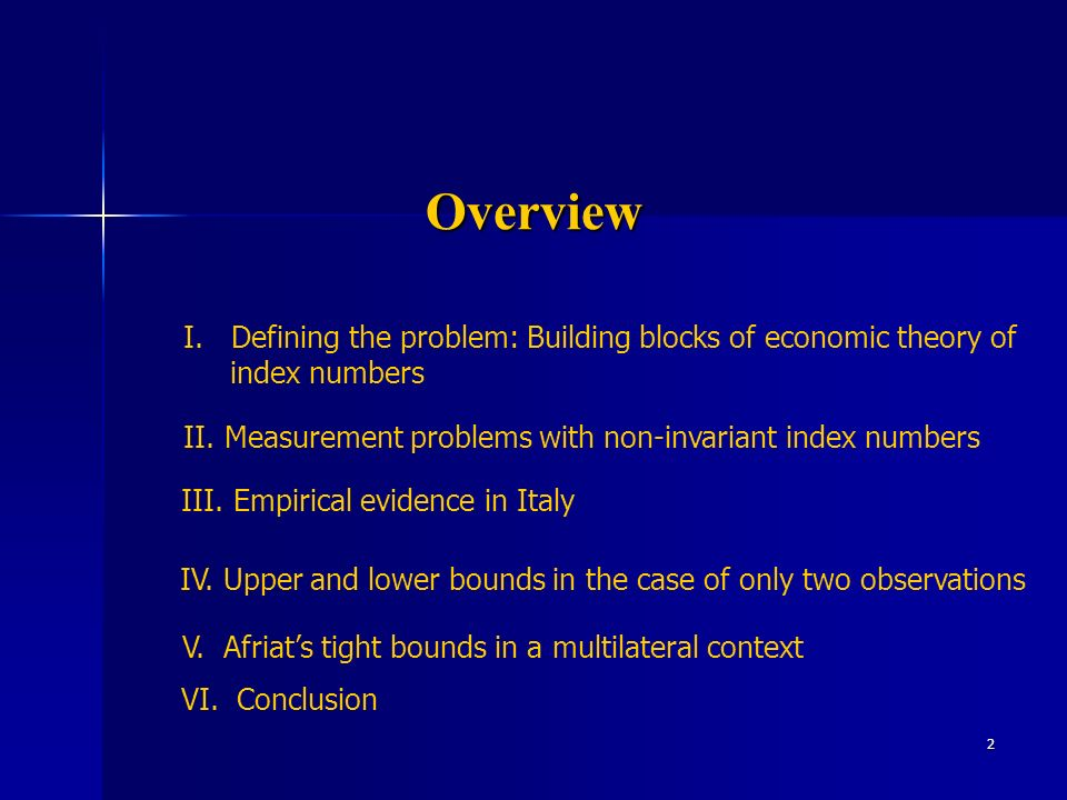 2 Overview II. Measurement problems with non-invariant index numbers III. Empirical evidence in Italy IV. Upper and lower bounds in the case of only t