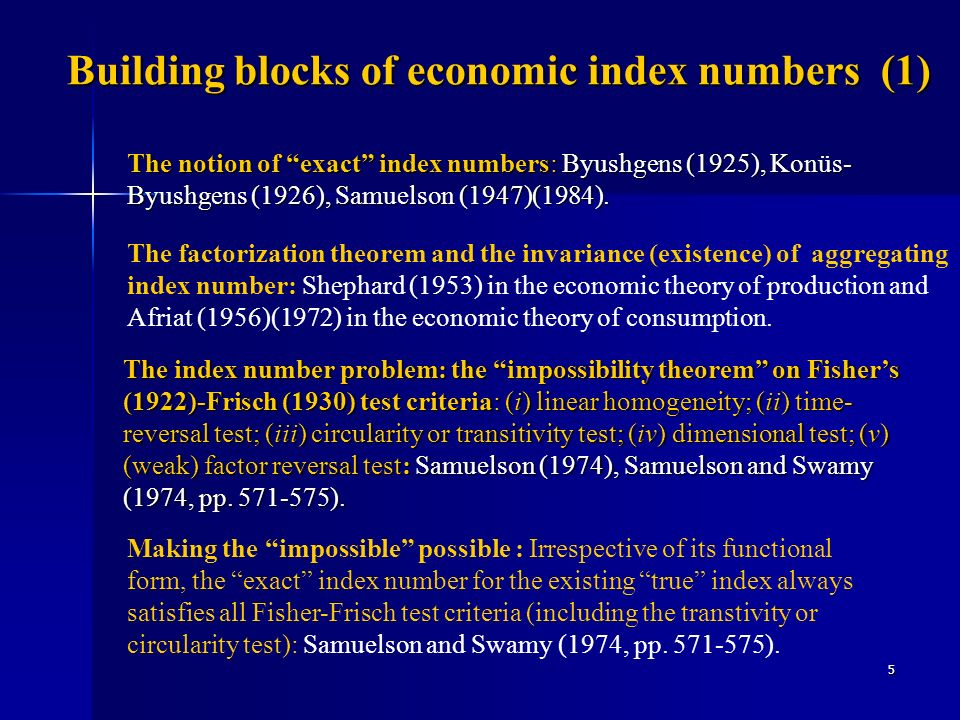5 Building blocks of economic index numbers (1) The factorization theorem and the invariance (existence) of aggregating index number: Shephard (1953)