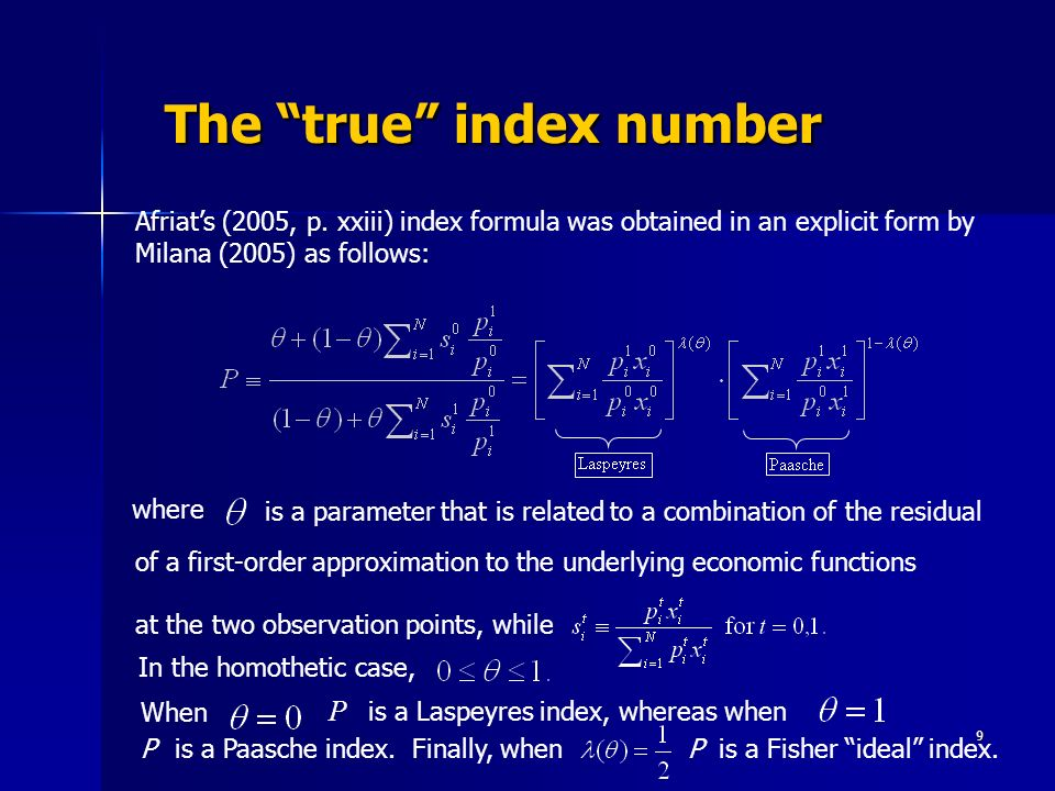 9 The true index number The true index number where is a parameter that is related to a combination of the residual of a first-order approximation to