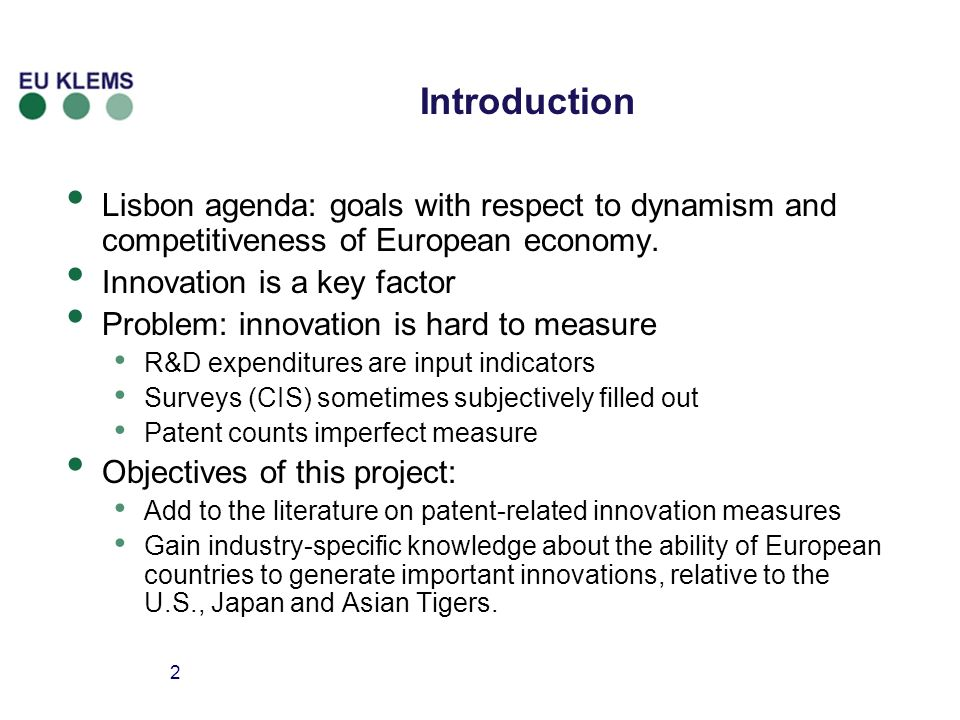 2 Introduction Lisbon agenda: goals with respect to dynamism and competitiveness of European economy.