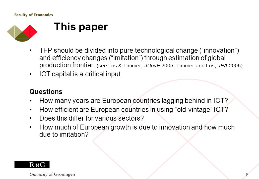 5 This paper TFP should be divided into pure technological change (innovation) and efficiency changes (imitation) through estimation of global product
