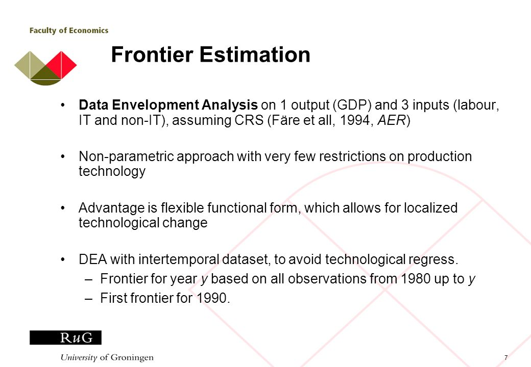 7 Frontier Estimation Data Envelopment Analysis on 1 output (GDP) and 3 inputs (labour, IT and non-IT), assuming CRS (Färe et all, 1994, AER) Non-para