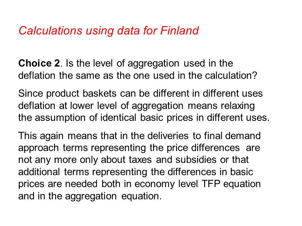 Calculations using data for Finland Choice 2.