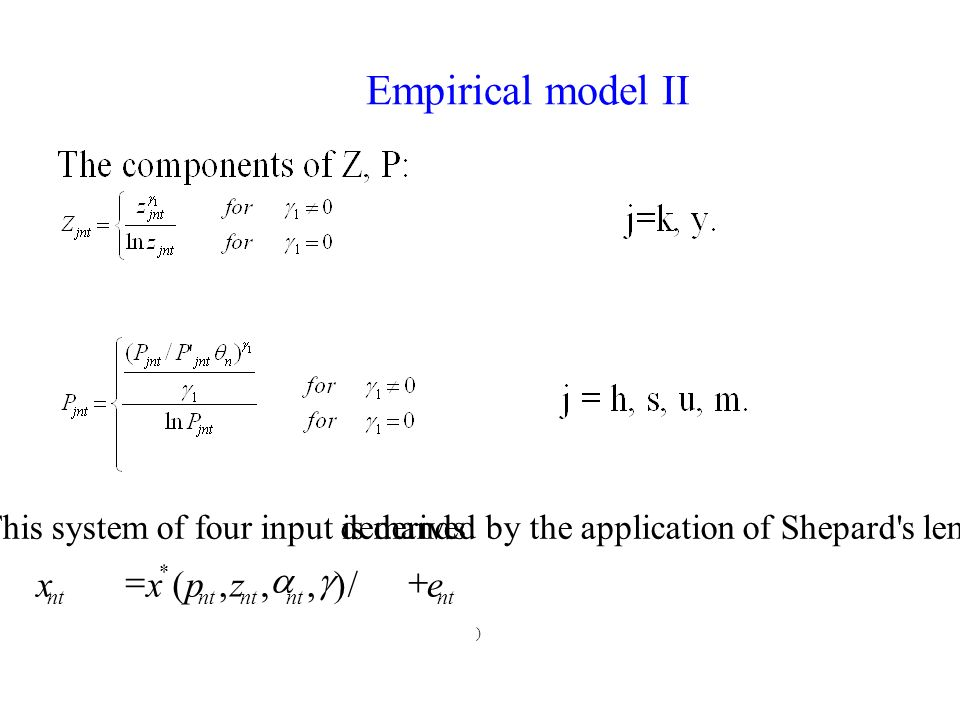 Empirical model II ) This system of four input demandsis derived by the application of Shepard s lemma.