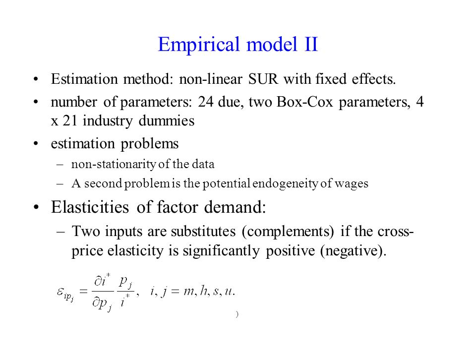 Empirical model II ) Estimation method: non-linear SUR with fixed effects.