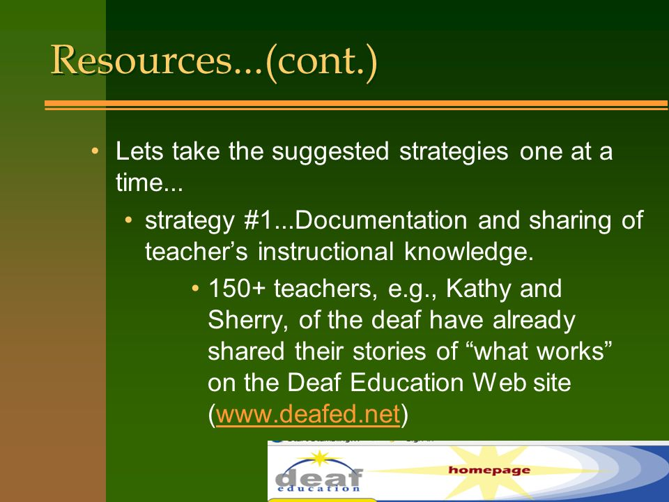 Resources...(cont.) Lets take the suggested strategies one at a time...