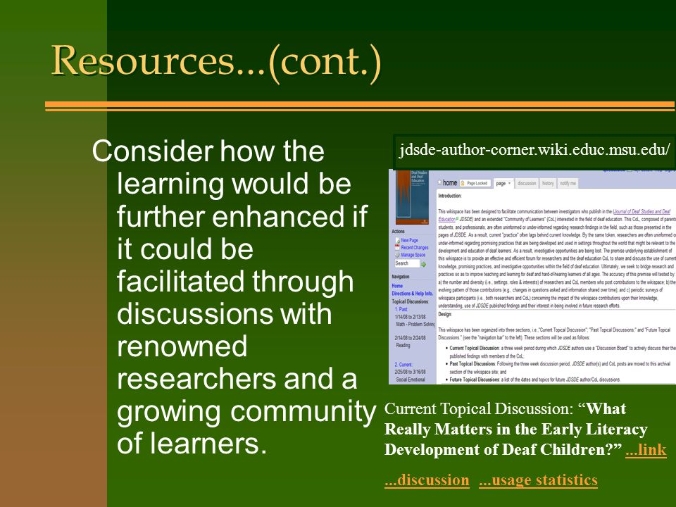 Resources...(cont.) Consider how the learning would be further enhanced if it could be facilitated through discussions with renowned researchers and a growing community of learners.