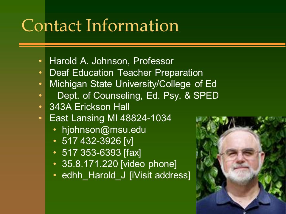 Harold A. Johnson, Professor Deaf Education Teacher Preparation Michigan State University/College of Ed Dept. of Counseling, Ed. Psy. & SPED 343A Eric