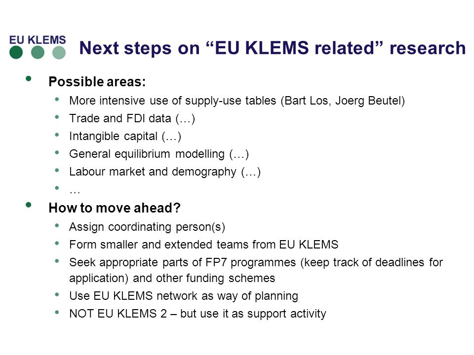 10 Possible areas: More intensive use of supply-use tables (Bart Los, Joerg Beutel) Trade and FDI data (…) Intangible capital (…) General equilibrium modelling (…) Labour market and demography (…) … How to move ahead.