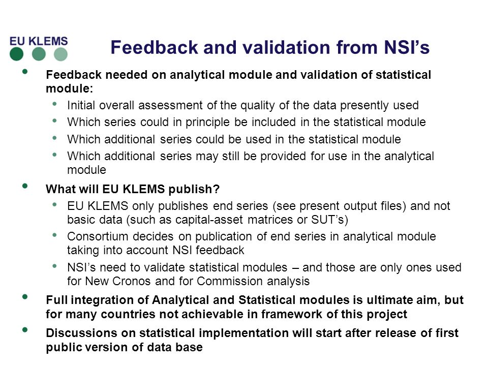 Feedback and validation from NSIs Feedback needed on analytical module and validation of statistical module: Initial overall assessment of the quality