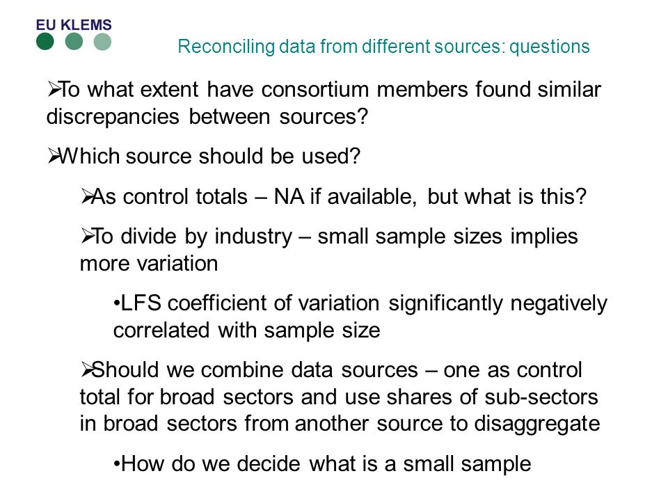 Reconciling data from different sources: questions To what extent have consortium members found similar discrepancies between sources.