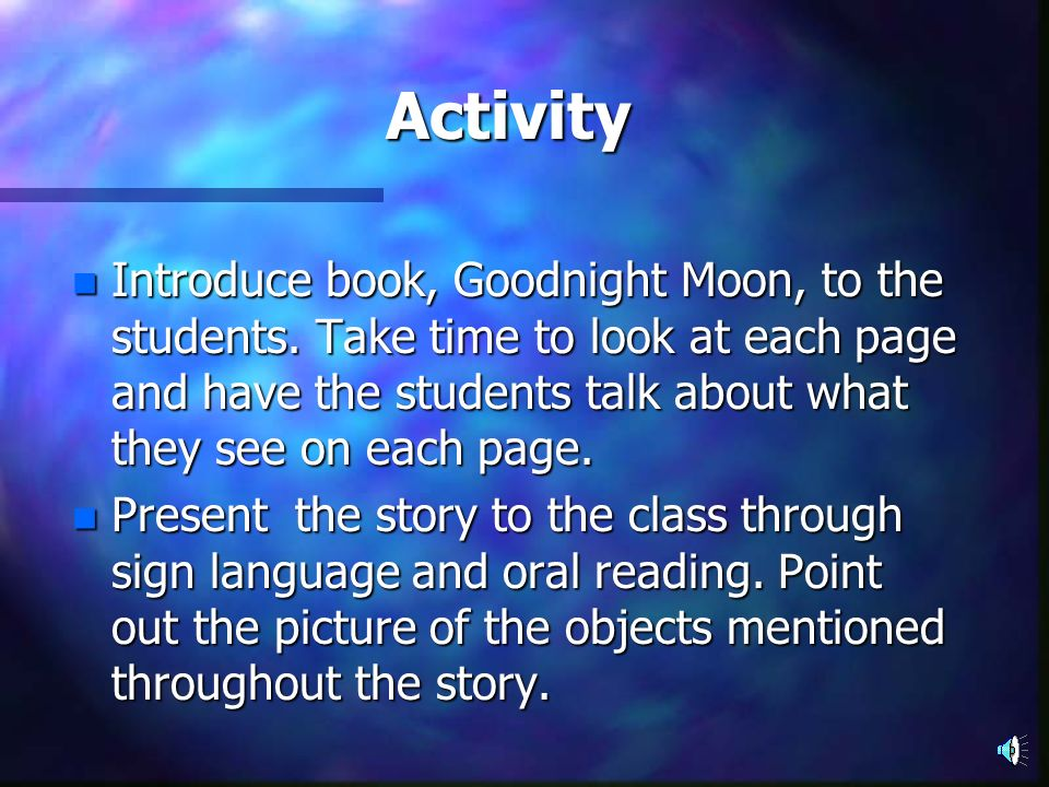Materials n Big book version of Goodnight Moon, by Margaret Wise Brown. n Chart paper/marker n Power point presentation