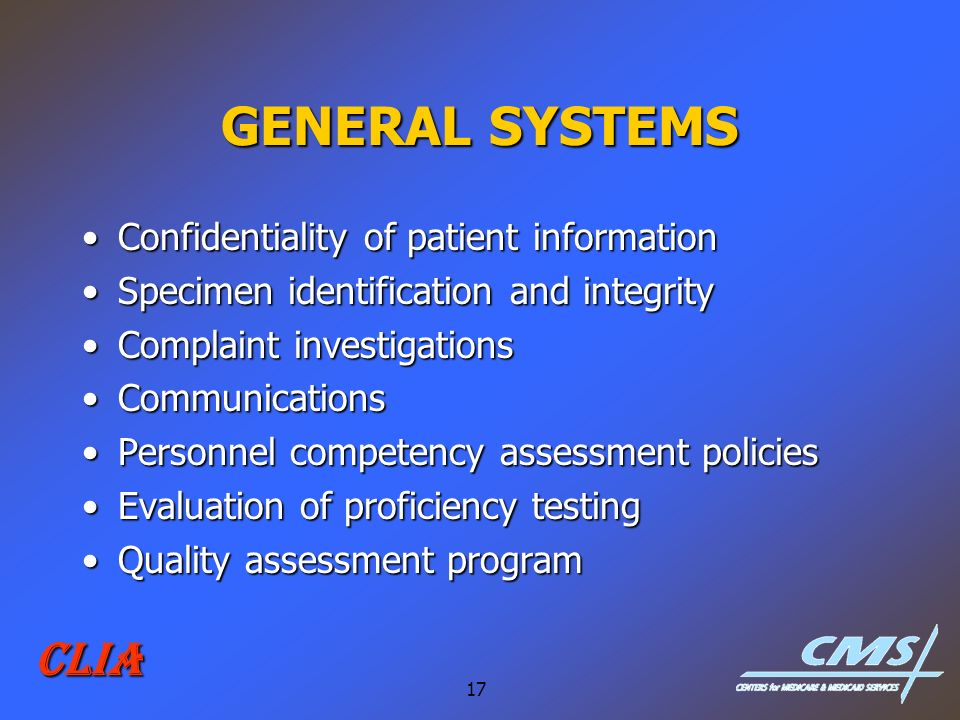 17 CLIA GENERAL SYSTEMS Confidentiality of patient informationConfidentiality of patient information Specimen identification and integritySpecimen ide