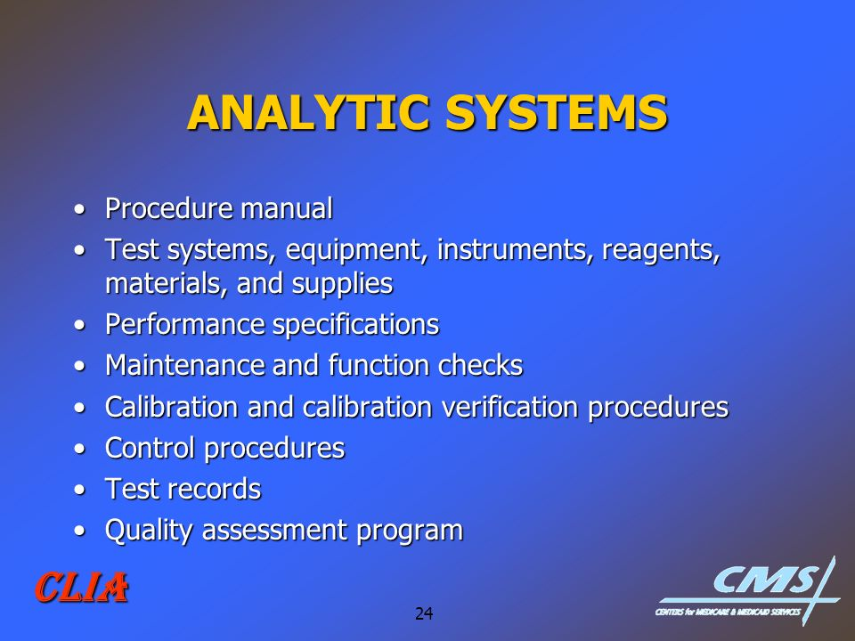 24 CLIA ANALYTIC SYSTEMS Procedure manualProcedure manual Test systems, equipment, instruments, reagents, materials, and suppliesTest systems, equipme