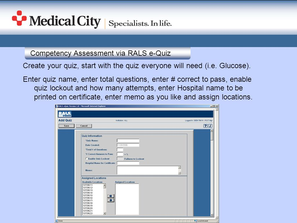 Competency Assessment via RALS e-Quiz Create your quiz, start with the quiz everyone will need (i.e. Glucose). Enter quiz name, enter total questions,