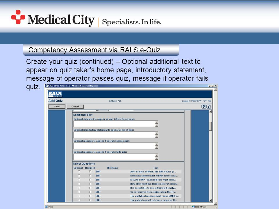 Competency Assessment via RALS e-Quiz Create your quiz (continued) – Optional additional text to appear on quiz takers home page, introductory stateme