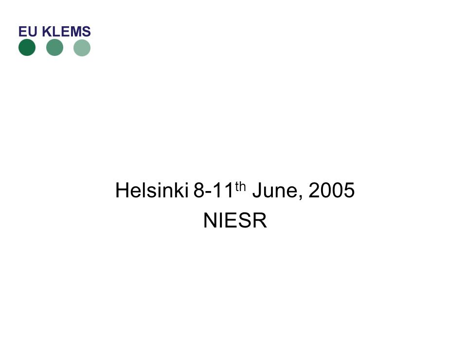 Helsinki 8-11 th June, 2005 NIESR
