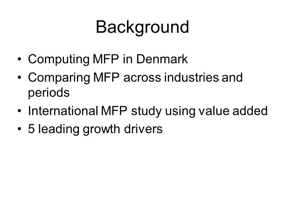 Augmenting growth accounting Quality of Labour –Compared mfp growth to growth in quality adjusted labour index.