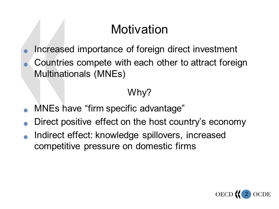 2 Motivation Increased importance of foreign direct investment Countries compete with each other to attract foreign Multinationals (MNEs) Why.