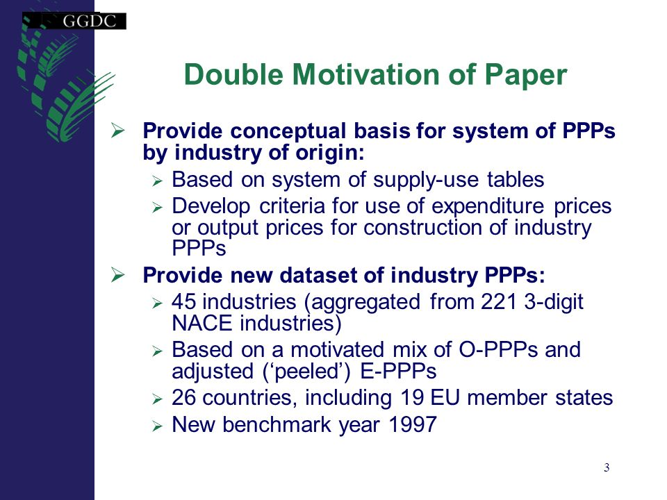 4 Supply-Use Tables is Useful Framework to Reconcile Expenditure & Output PPPs Basic identity that equals use and supply of products: intermediate consumption + final consumption + gross capital formation + exports = domestic output + imports Products can be valued at three price concepts: Basic price of the product received by the producer Producer price = basic price + taxes on the product - subsidies on the product Purchasers price = producer price + trade and transport margins in delivering the product to the purchaser