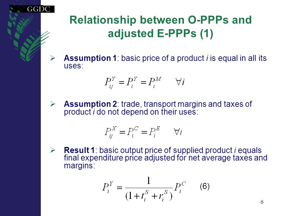 7 Relationship between O-PPPs and adjusted E-PPPs (2) Result 2: when relaxing assumption on equality of trade, transport margins and taxes of product i in all their uses: Implications of result 2: adjustment of expenditure price to proxy output price depends on: Size of differences between final expenditure prices and other purchasers prices (on exports, imports and intermediate consumption Ratio of exports, imports and intermediate consumption to total domestic output (7)