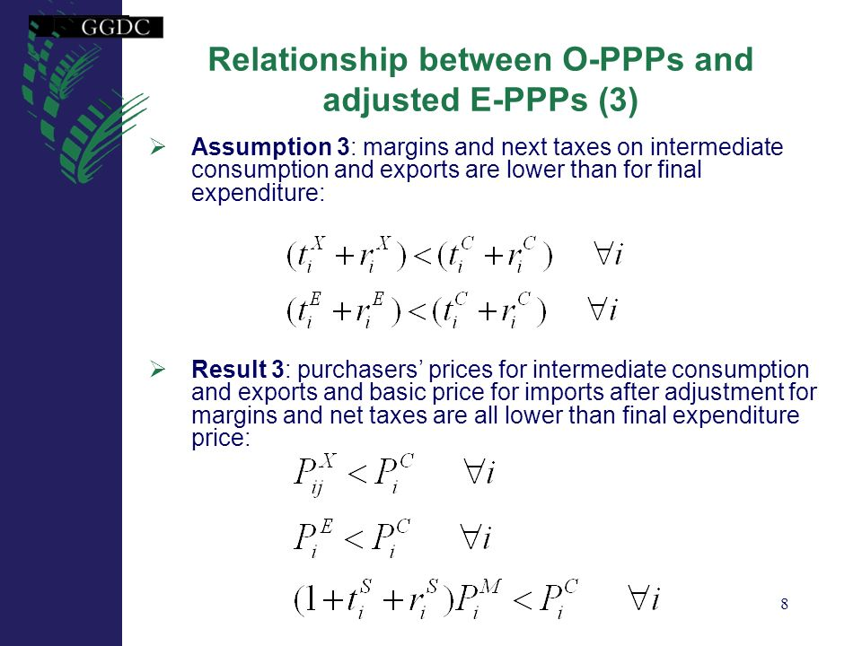 9 Adjusted Expenditure PPP useful for industry PPPs in limited number of cases Result 4: Only for final good, not internationally traded, the adjusted final expenditure price equals basic output price When only used for intermediate consumption, no final expenditure price is available In all other cases, the adjusted component final expenditure price is biased No int.