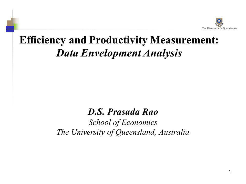 1 Efficiency and Productivity Measurement: Data Envelopment Analysis D.S.