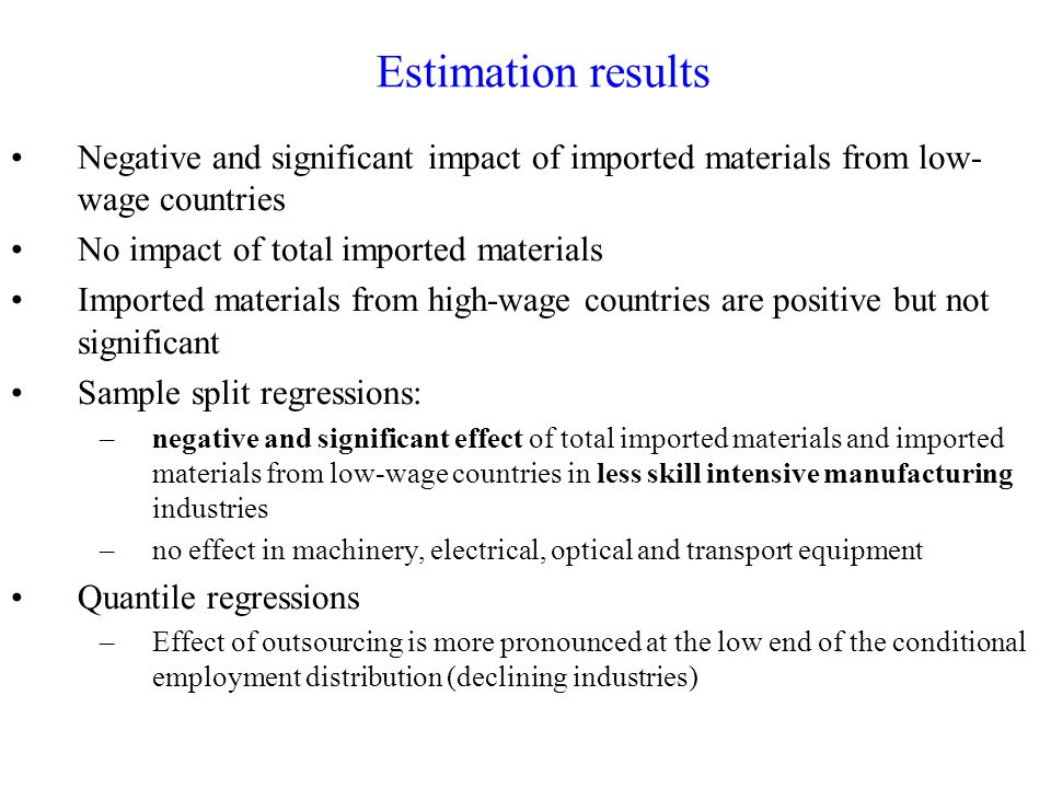 Estimation results Negative and significant impact of imported materials from low- wage countries No impact of total imported materials Imported mater