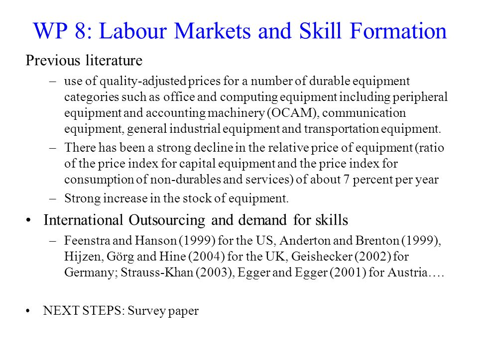 WP 8: Labour Markets and Skill Formation Previous literature –use of quality-adjusted prices for a number of durable equipment categories such as offi