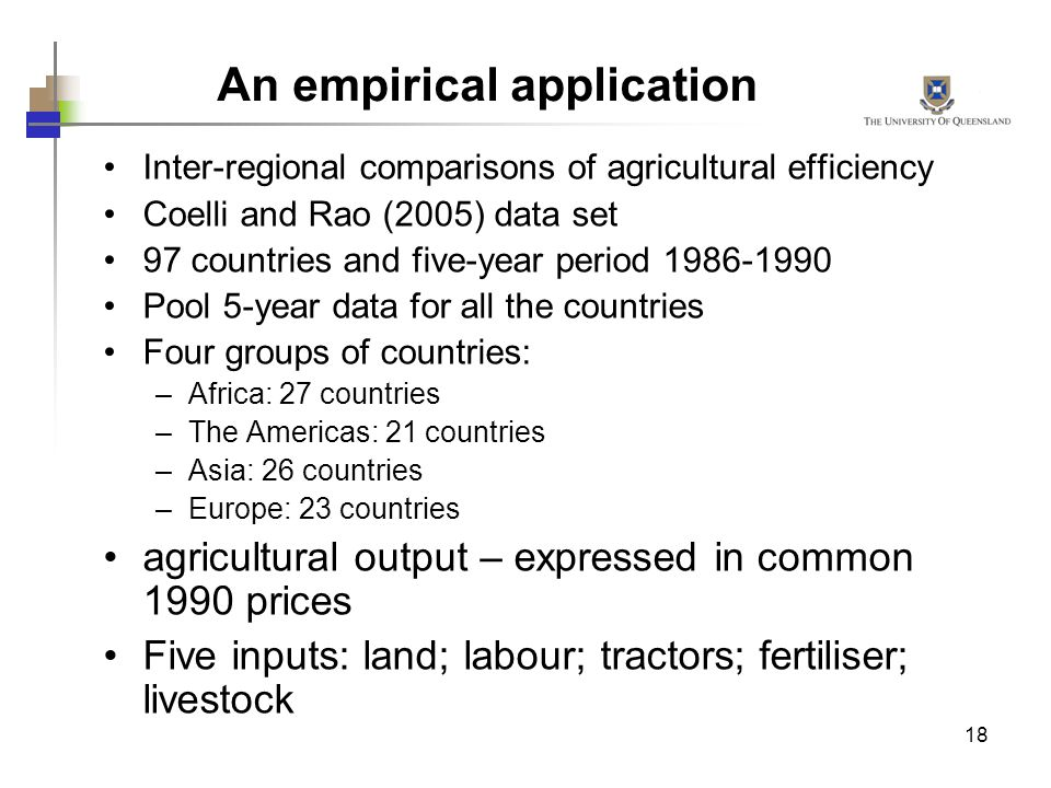 18 Inter-regional comparisons of agricultural efficiency Coelli and Rao (2005) data set 97 countries and five-year period 1986-1990 Pool 5-year data f