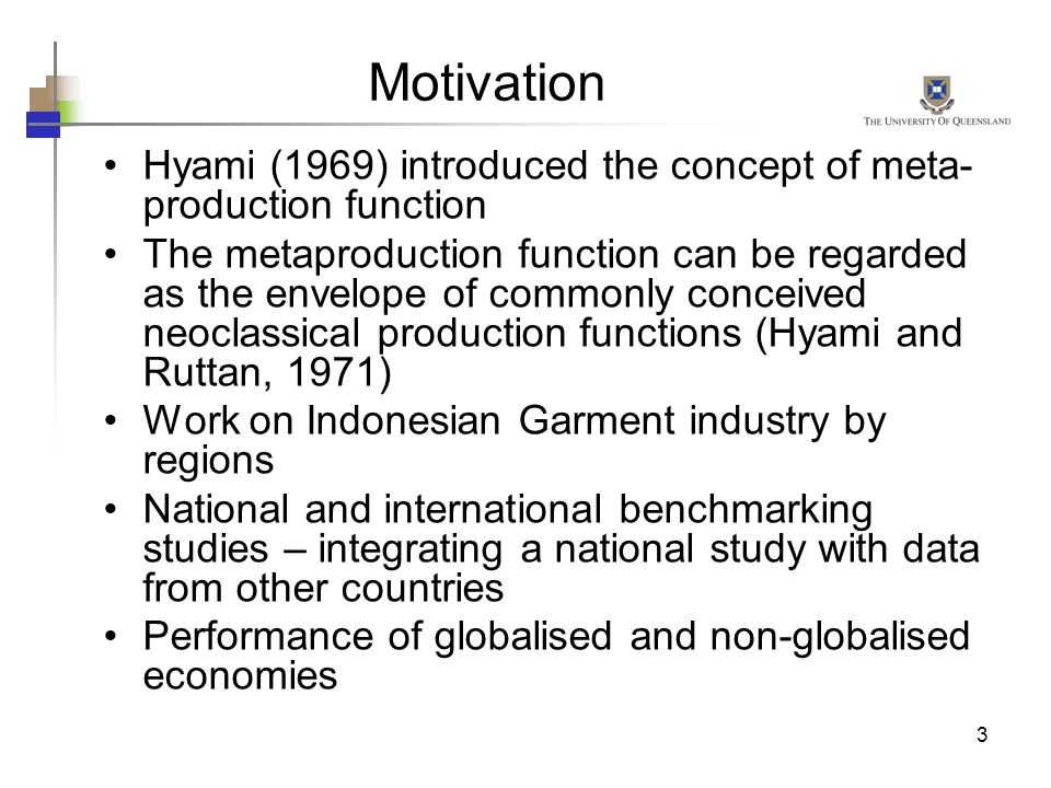 3 Motivation Hyami (1969) introduced the concept of meta- production function The metaproduction function can be regarded as the envelope of commonly