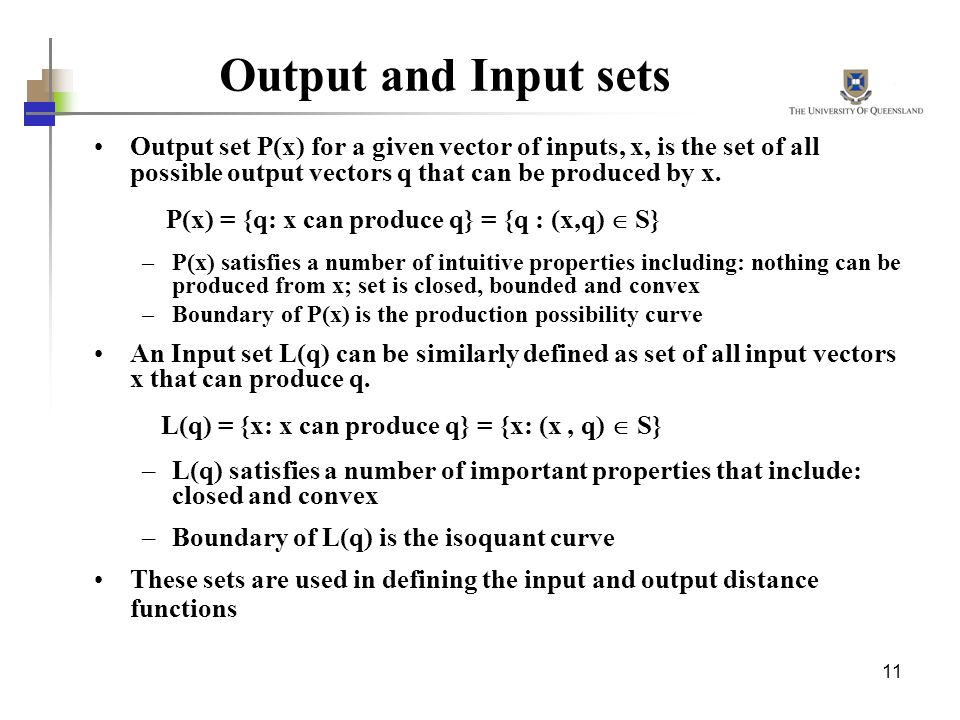 11 Output and Input sets Output set P(x) for a given vector of inputs, x, is the set of all possible output vectors q that can be produced by x. P(x)