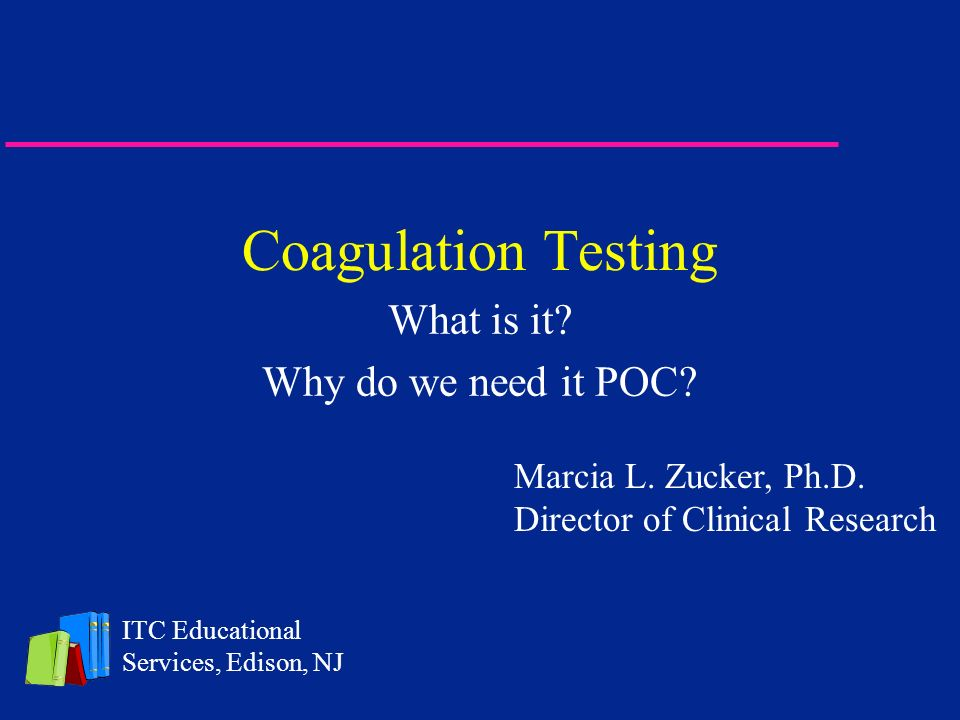Coagulation Testing u Monitoring hemostasis Bleeding Clotting