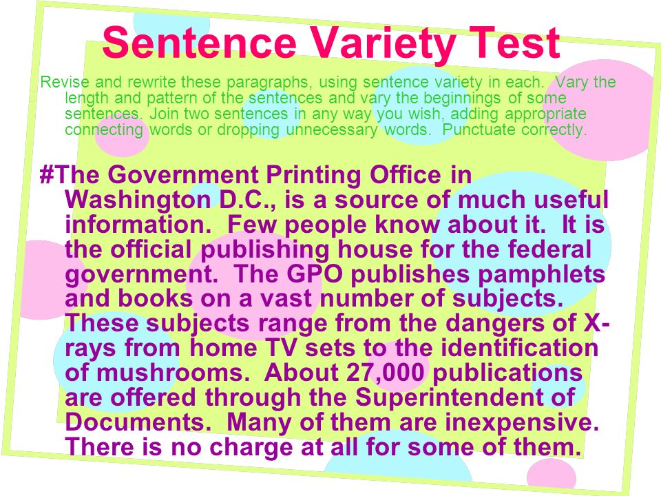 Sentence Variety Test Revise and rewrite these paragraphs, using sentence variety in each.