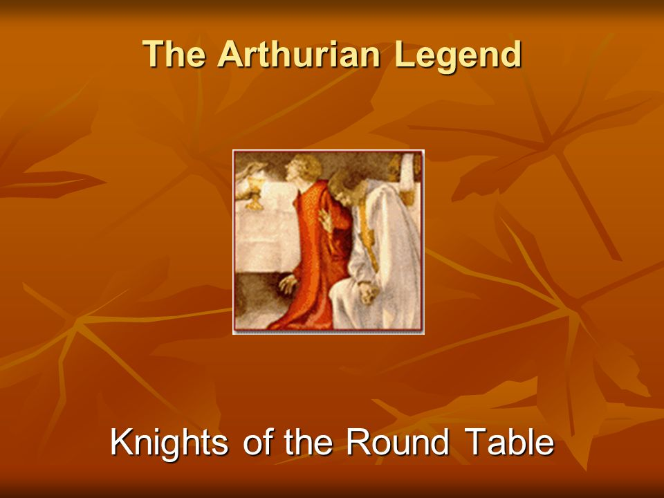 Knights of King Arthur The best knights of Britain and Europe took their places at the Round Table of King Arthur.