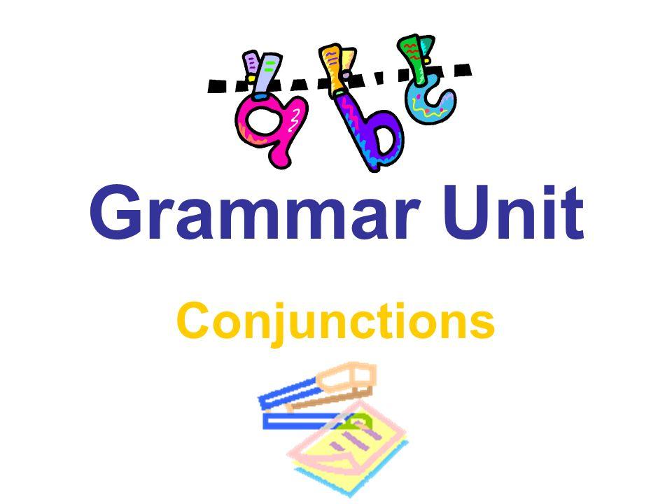 Grammar Unit Conjunctions