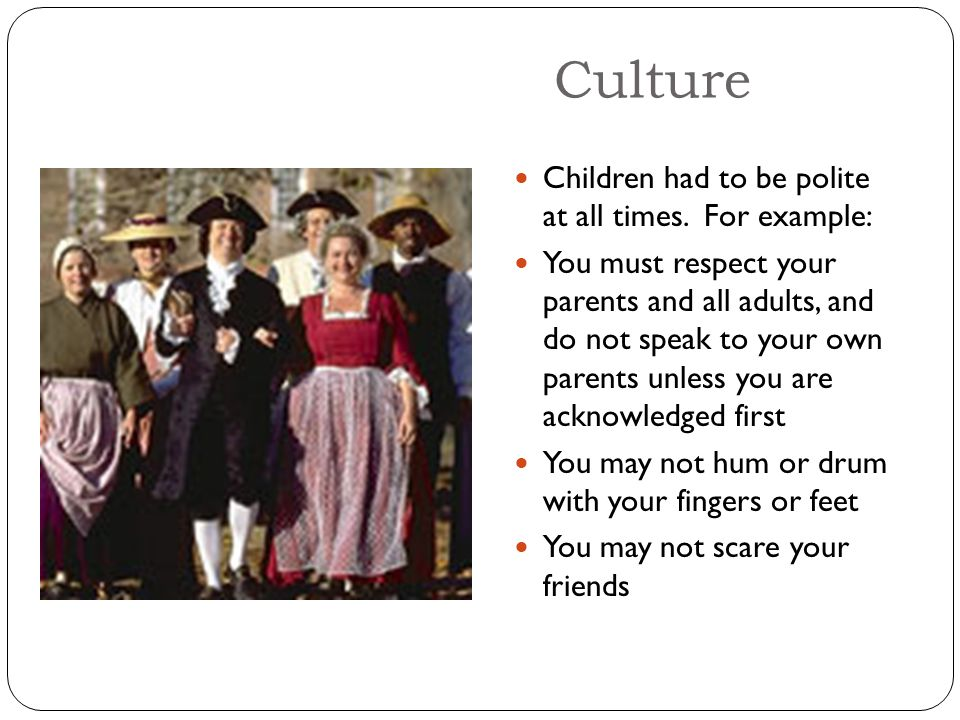 Culture Children had to be polite at all times.