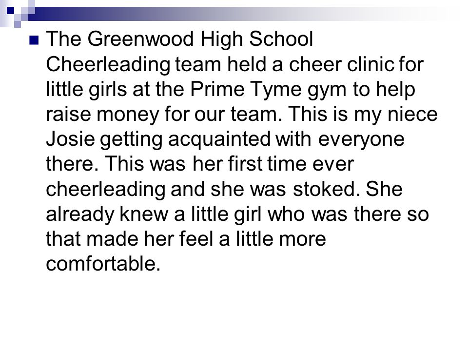 The Greenwood High School Cheerleading team held a cheer clinic for little girls at the Prime Tyme gym to help raise money for our team.