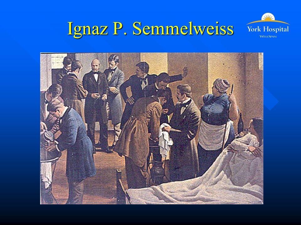 Ignaz P. Semmelweiss