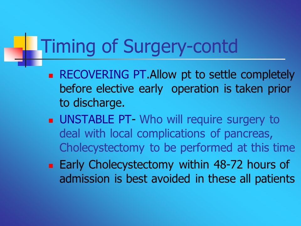 Timing of Surgery-contd RECOVERING PT.Allow pt to settle completely before elective early operation is taken prior to discharge. UNSTABLE PT- Who will