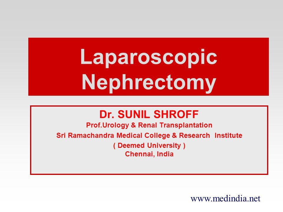 www.medindia.net History - Laparoscopic Live Donor Nephrectomy 1994 - Porcine Model – Gill et al.