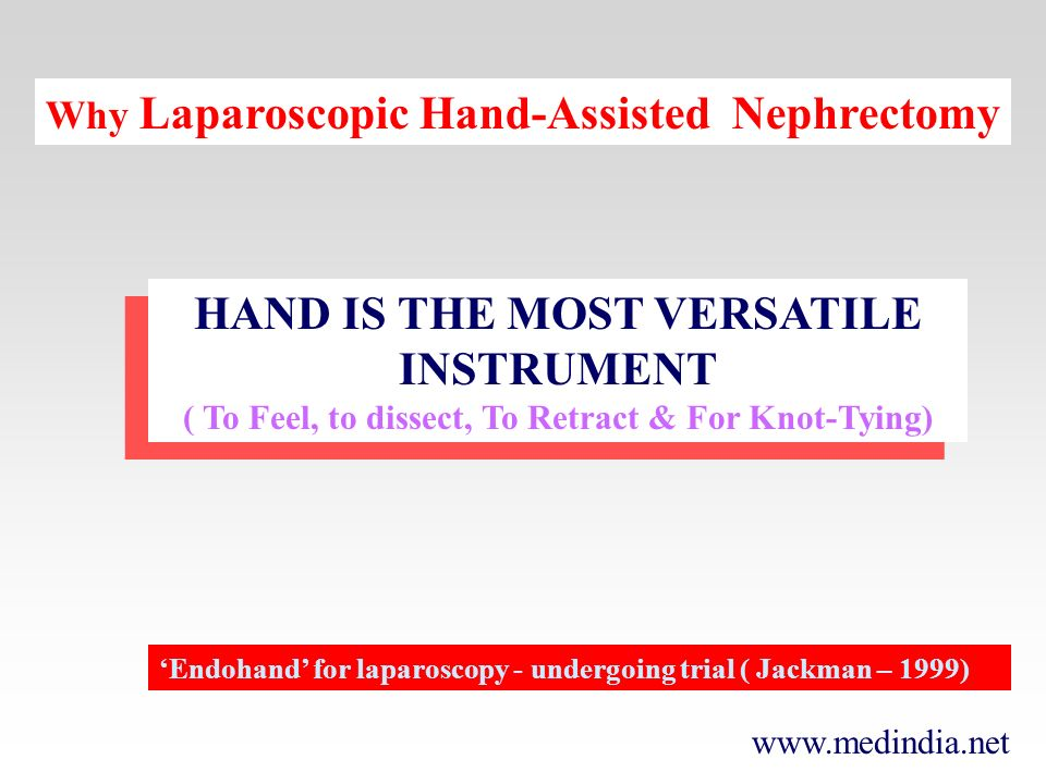 www.medindia.net HAND IS THE MOST VERSATILE INSTRUMENT ( To Feel, to dissect, To Retract & For Knot-Tying) HAND IS THE MOST VERSATILE INSTRUMENT ( To