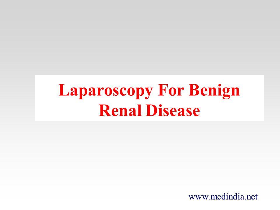 www.medindia.net Laparoscopy For Benign Renal Disease