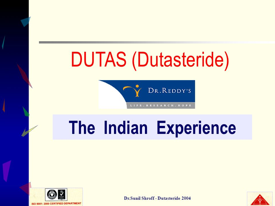 Dr.Sunil Shroff - Dutasteride 2004 DUTAS (Dutasteride) The Indian Experience