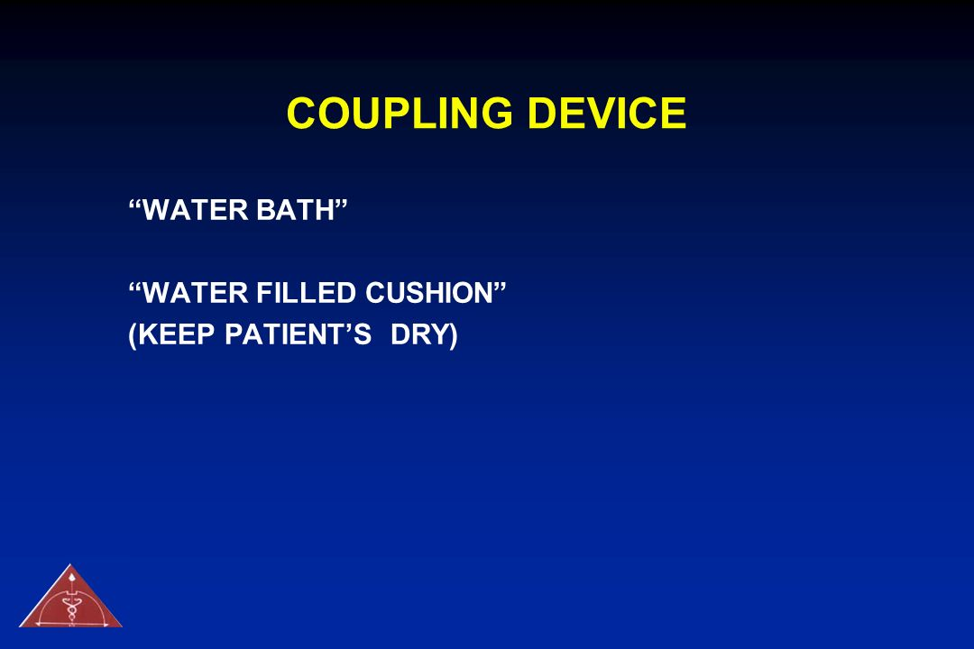 COUPLING DEVICE WATER BATH WATER FILLED CUSHION (KEEP PATIENTS DRY)