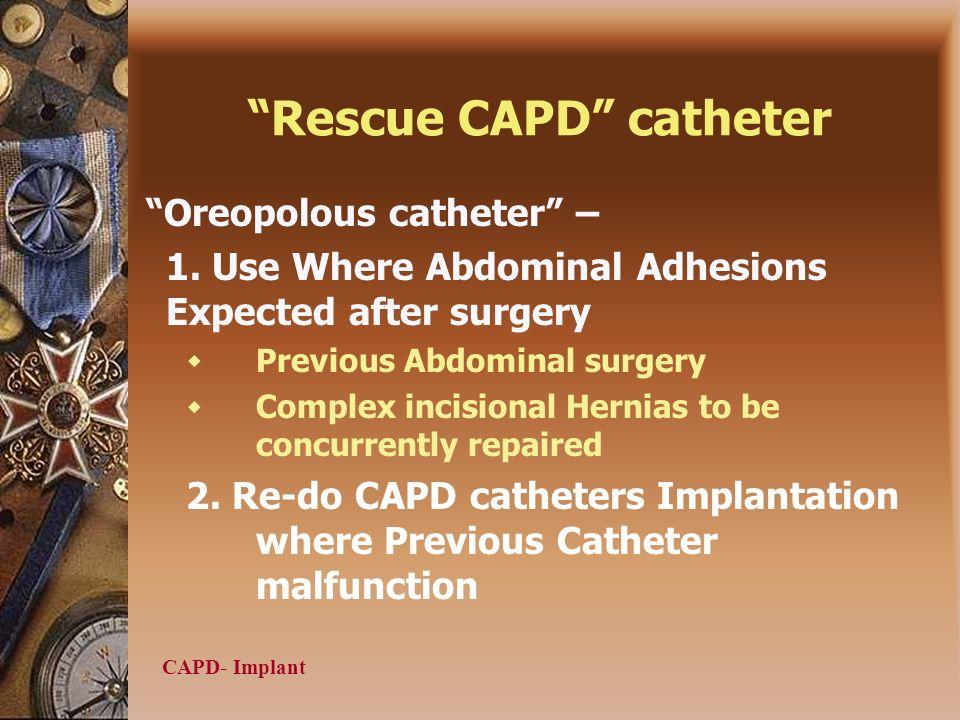 CAPD- Implant Rescue CAPD catheter Oreopolous catheter – 1.