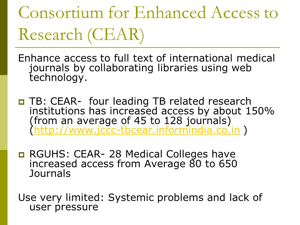 Enhance access to full text of international medical journals by collaborating libraries using web technology. TB: CEAR- four leading TB related resea