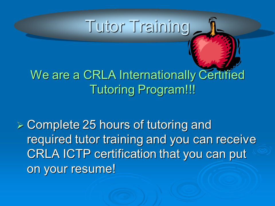 We are a CRLA Internationally Certified Tutoring Program!!.
