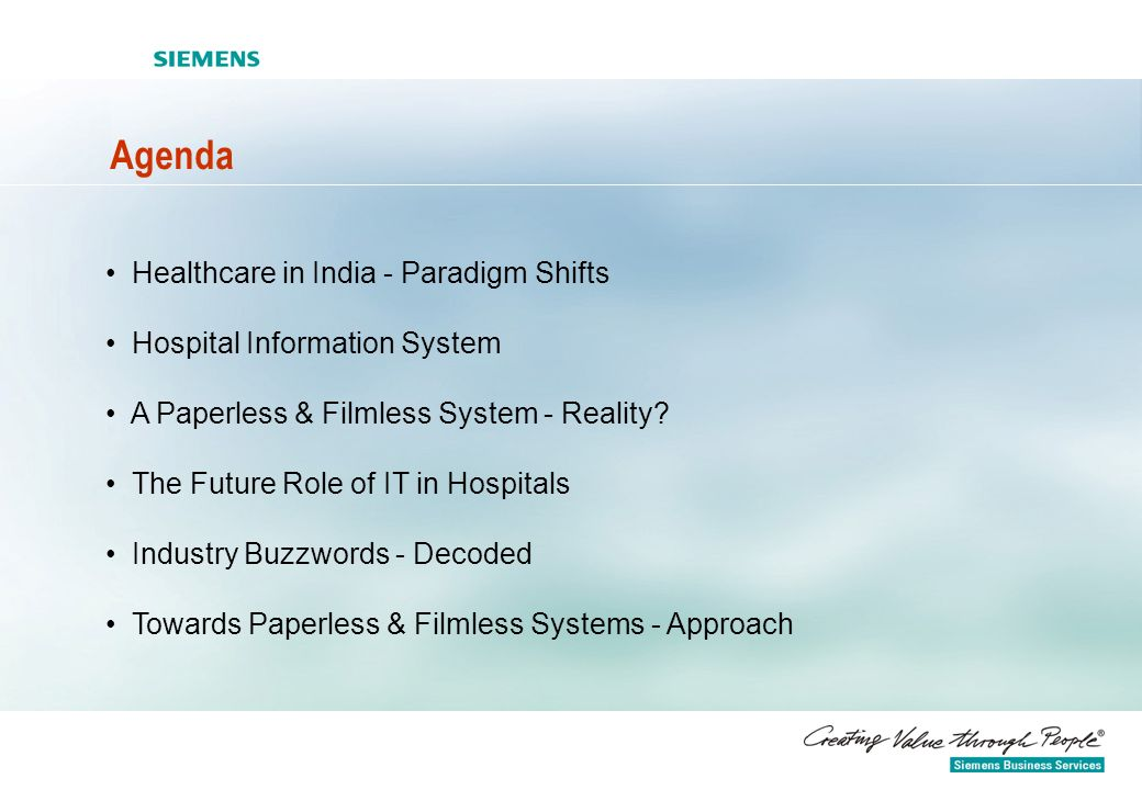 Agenda Healthcare in India - Paradigm Shifts Hospital Information System A Paperless & Filmless System - Reality? The Future Role of IT in Hospitals I