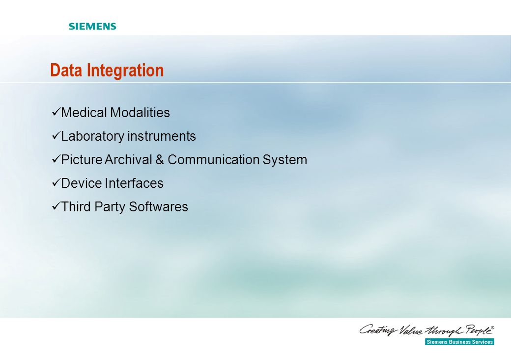 Data Integration Medical Modalities Laboratory instruments Picture Archival & Communication System Device Interfaces Third Party Softwares